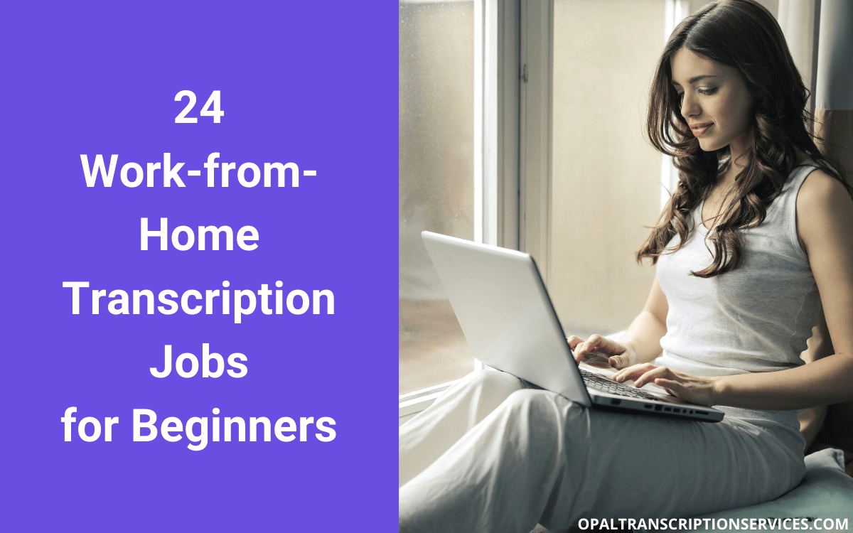 24 Entry Level Transcription Jobs For Beginners With No Experience
